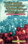 The Christian Communities of Jerusalem and the Holy Land: Studies in History, Religion, and Politics - Anthony O'Mahony