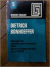 Dietrich Bonhoeffer 1906-45 - Dietrich Bonhoeffer