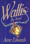Wallis: The Novel - Anne Edwards