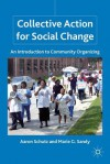 Collective Action for Social Change: An Introduction to Community Organizing - Aaron Schutz, Marie G. Sandy