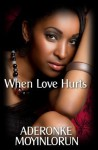 When Love Hurts - Aderonke Moyinlorun