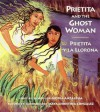 Prietita and the Ghost Woman/Prietita y la llorona - Gloria E. Anzaldúa, Maya Christina Gonzalez