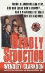 Deadly Seduction - Wensley Clarkson