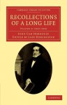 Recollections of a Long Life, Volume 3: 1822-1829 - John Cam Hobhouse, Charlotte Hobhouse Carleton