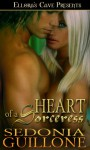 Heart of a Sorceress - Sedonia Guillone