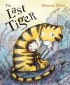 The Last Tiger - Rebecca Elliott, Rebecca Elliot