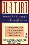 Our Turn: Women Who Triumph in the Face of Divorce - Christopher Hayes, Deborah Anderson, Melinda Blau