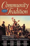 Community and Tradition: Conservative Perspectives on the American Experience - George W. Carey