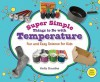 Super Simple Things to Do with Temperature: Fun and Easy Science for Kids - Kelly Doudna
