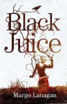 Black Juice - Margo Lanagan