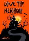 Love Thy Neighbor - S.L. Pierce