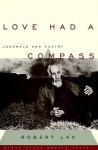 Love Had a Compass: Journals and Poetry - Robert Lax
