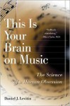 This Is Your Brain on Music: The Science of a Human Obsession (Audiocd) - Daniel J. Levitin