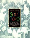 Soul Food: Recipes and Reflections from African-American Churches - Joyce White