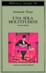 Una sola moltitudine Vol. I - Fernando Pessoa, Antonio Tabucchi, Maria José Lancastre, Rita Desti