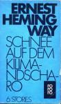 Schnee Auf Dem Kilimandscharo. 6 Stories - Ernest Hemingway