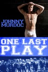 One Last Play: Gay Erotic Short Story - Johnny Murdoc