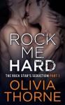 Rock Me Hard - Olivia Thorne