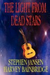 The Light from Dead Stars - Stephen Jansen