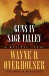 Guns in Sage Valley: A Western Duo - Wayne D. Overholser
