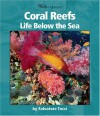 Coral Reefs: Life Below The Sea (Watts Library) - Salvatore Tocci