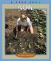 Soil (True Books: Natural Resources) - Christin Ditchfield