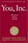 You, Inc.: The Art of Selling Yourself - Harry Beckwith, Christine Clifford Beckwith