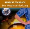Die Wiederentdeckung - Andreas Eschbach, Simon Jäger