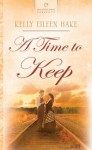 A Time To Keep - Kelly Eileen Hake