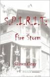 S.P.I.R.I.T.: Fire Storm - Dawn Gray