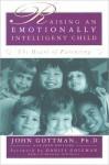 Raising An Emotionally Intelligent Child - John M. Gottman, Joan DeClaire, Daniel Goleman