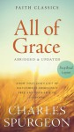 All of Grace: Know That God�s Gift of Salvation Is Absolutely Free and Available to Everyone - Charles H. Spurgeon