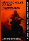 Motorcycles of the Wehrmacht - Horst Hinrichsen