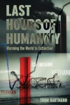 The Last Hours of Humanity - Thom Hartmann