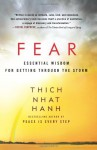 Fear: Essential Wisdom for Getting Through the Storm - Thích Nhất Hạnh