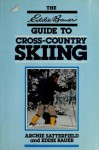 Guide to Cross Country Skiing - Archie Satterfield, Eddie Bauer
