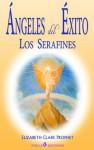 Angeles del exito: Los serafines - Elizabeth Clare Prophet