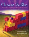 Character Builders: Books and Activities for Character Education - Liz Knowles, Martha Smith
