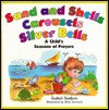 Sand and Shell, Carousels and Silver Bells; A Child's Seasons of Prayer - Isabel Anders, Rick Incrocci