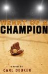 Heart of a Champion - Carl Deuker