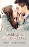 Tackled by the Girl Next Door - Veronica Forand, Susan Scott Shelley