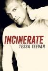Incinerate - Tessa Teevan