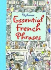 Usborne Essential French Phrases. Nicole Irving, Leslie Colvin and Kate Needham - Nicole Irving, Ann Johns