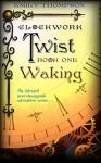 Waking (Clockwork Twist #1) - Emily Thompson