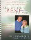 Bill and Gloria Gaither - All of Our Best to You: A Half-Century of the Songs of Bill and Gloria Gaither - Bill Gaither, Gloria Gaither