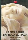 La Escultura Barroca En Italia (El Mundo del Arte, #52) - Bruce Boucher, Carlos Milla Soler