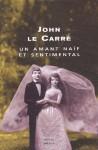 Un amant naïf et sentimental - Jean Rosenthal, John le Carré