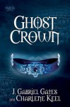 Ghost Crown: The Tracks, Book Two - J. Gabriel Gates, Charlene Keel