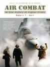 Air Combat: A History of Fighter Pilots - Robert F. Dorr