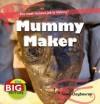Mummy Maker. by Anna Claybourne - Claybourne, Anna Claybourne